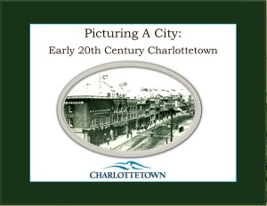 Picturing A City: Early Twentieth Century Charlottetown